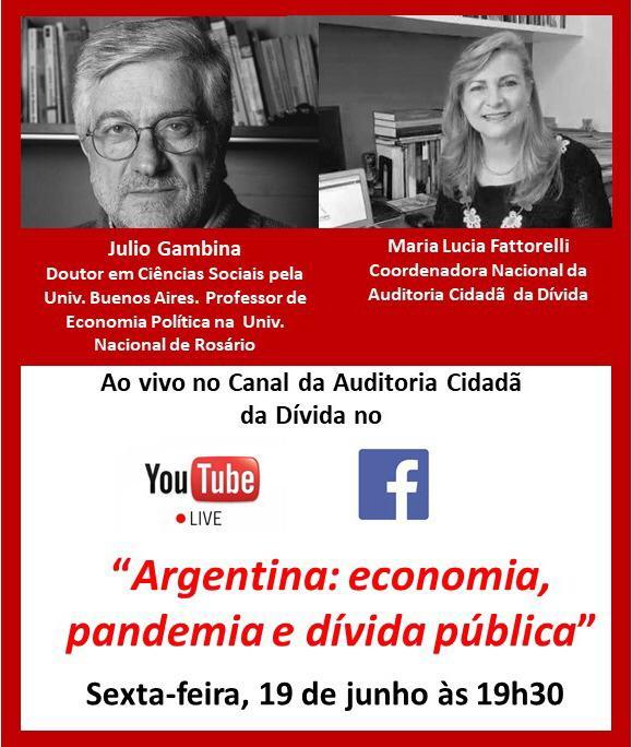 Transmissão ao vivo – Julio Gambina e Maria Lúcia Fattorelli sobre economia, pandemia e dívida pública.